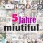 5 Jahre Miutiful! | Jubiläums-GEWINNSPIEL