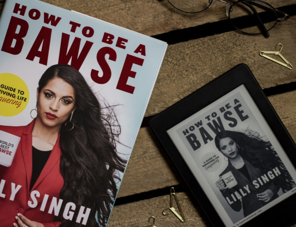 How to be a BAWSE | Lilly Singh